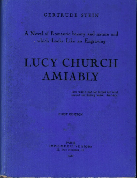 Lucy Church Amiably: A Novel of Romantic Beauty and Nature and Which Looks Like an Engraving by Gertrude Stein. Gertrude STEIN.