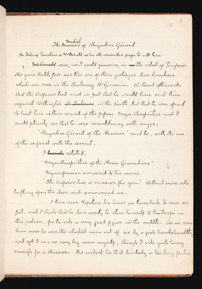"Original holograph manuscript, 41 pages written on rectos only on ruled paper, revised and corrected, signed at the end ""A Conan Doyle, 12 Tennison Road, South Norwood""; 7 x 9 inches, bound in contemporary three-quarter calf and marbled paper over boards, marbled endpapers, with a printed half-title; presentation inscription on a preliminary blank: ""Presented to Herbert F. Gunnison with the warm regards of Irving Bacheller""; with the bookplate of Herbert Foster Gunnison on the front pastedown. [Together with:] ""How the King held the Brigadier"", original holograph manuscript, 26 pages, folio & 8vo, revised and corrected, and signed at the end ""A Conan Doyle, Belvedere Hotel, Davos Platz""; [Bound with:] ""How the Brigadier slew the Brothers of Ajaccio"", original holograph manuscript, 24 pages, folio & 8vo, revised and corrected, and signed at the end ""A Conan Doyle, Belvedere Hotel, Davos Platz, Switzerland""; [Bound with:] ""How the Brigadier came to the Castle of Gloom"", original holograph manuscript, 21 pages, folio & 8vo, revised and corrected, and signed at the end ""A Conan Doyle, Belvedere, Davos Platz""; [Bound with:] ""How the Brigadier played for a Kingdom"", original holograph manuscript, 23 pages, folio, revised and corrected, and signed at the end ""A Conan Doyle, Belvedere Hotel, Davos Platz, May 31/95""; the four manuscripts bound together in contemporary three-quarter calf and marbled paper over boards, marbled endpapers, 8 ½ x 13 ½ inches, with a printed half-title; presentation inscription on a preliminary blank: ""Presented to Herbert F. Gunnison with warm regards of Irving Bacheller""; with the bookplate of Herbert Foster Gunnison on the front pastedown. Sir Arthur Conan DOYLE."